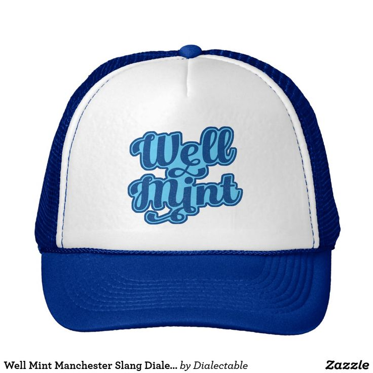 Well Mint #Manchester Slang Dialect Trucker Hat. #Dialect #Mancunian #Slang