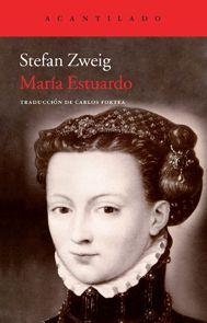 María Estuardo / Stefan Zweig ; traducción de Carlos Fortea
