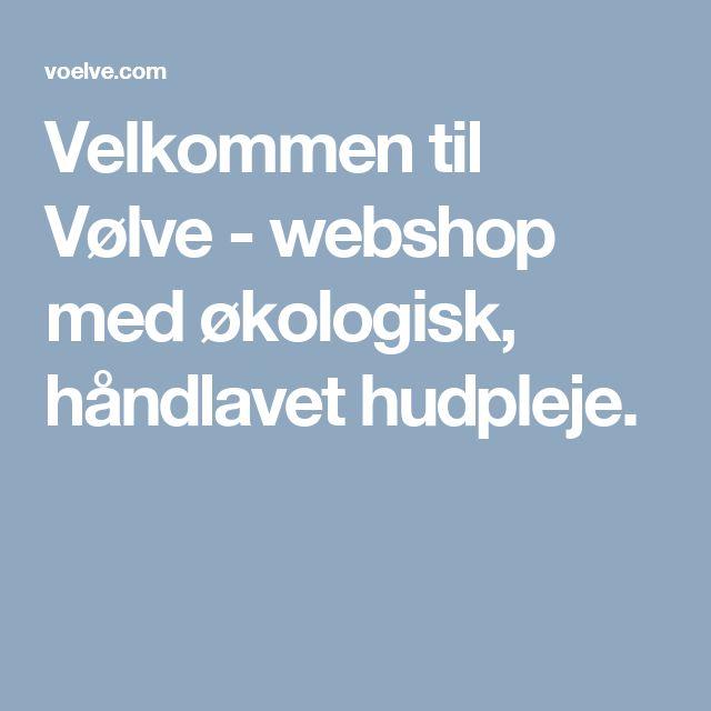 Velkommen til Vølve - webshop med økologisk, håndlavet hudpleje.