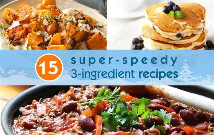 15 super-speedy 3-ingredient recipes