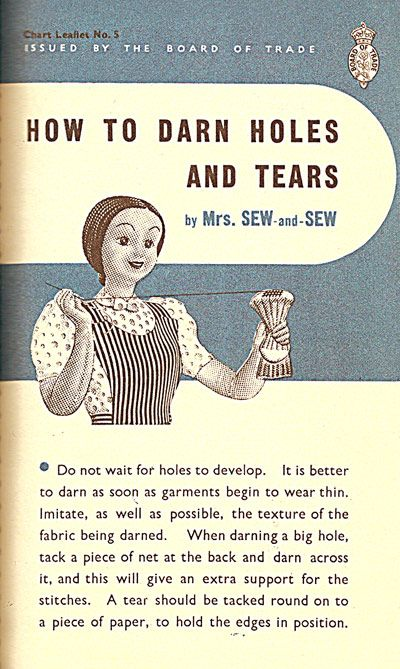 How To Darn Holes and Tears - excerpts from a World War II leaflet with excellent instructions for darning holes in both wovens and knits - they work beautifully.