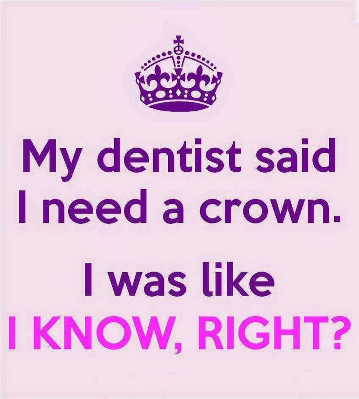 My dentist said I need a crown...