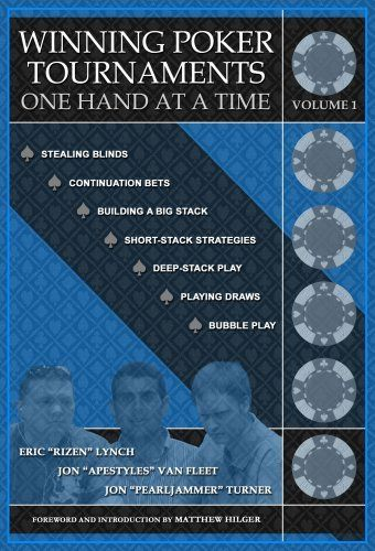 Winning Poker Tournaments One Hand at a Time Volume I by Eric 'Rizen' Lynch. $24.76. http://yourdailydream.org/showme/dppog/Bp0o0g1pTm9mNzXwZyUm.html. Publisher: Dimat Enterprises, Inc. (June 20, 2008). 423 pages