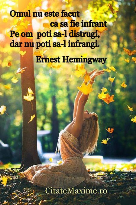 """""""Omul nu este facut ca sa fie infrant. Pe om poti sa-l distrugi, dar nu poti sa-l infrangi."""" #CitatImagine de Ernest Hemingway Iti place ace..."""
