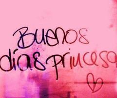 Buenos dias princesa: goodmorning princess
