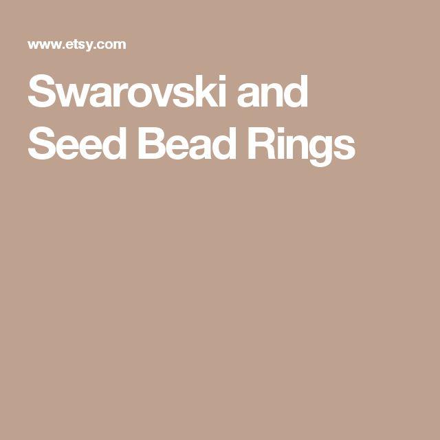 Swarovski and Seed Bead Rings