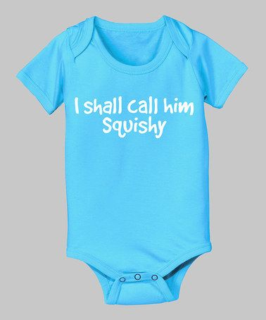 Take a look at this Turquoise 'I Shall Call Him Squishy' Bodysuit - Infant by KidTeeZ on #zulily today!