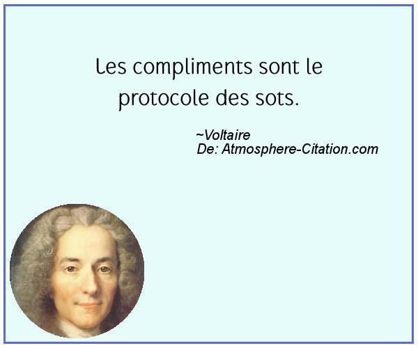 Les compliments sont le protocole des sots.  Trouvez encore plus de citations et de dictons sur: https://www.atmosphere-citation.com/populaires/les-compliments-sont-le-protocole-des-sots.html?