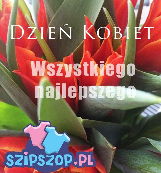 8 marca. Dzień Kobiet - kochane Panie- wszystkiego najlepszego:)  Zapraszamy Was na ostatni dzień naszej promocji z 15% rabatem na wszystkie ubranka w SzipSzop.pl https://www.szipszop.pl