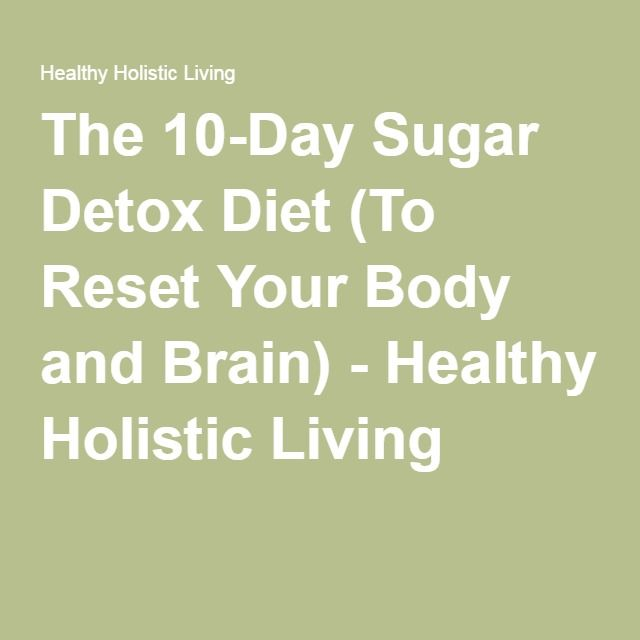 The 10-Day Sugar Detox Diet (To Reset Your Body and Brain) - Healthy Holistic Living