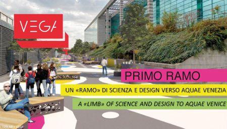 PRIMO RAMO VEGA – Il padiglione a cielo aperto del Parco Vega