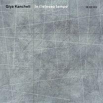 Giya Kancheli ECM New Series 1767