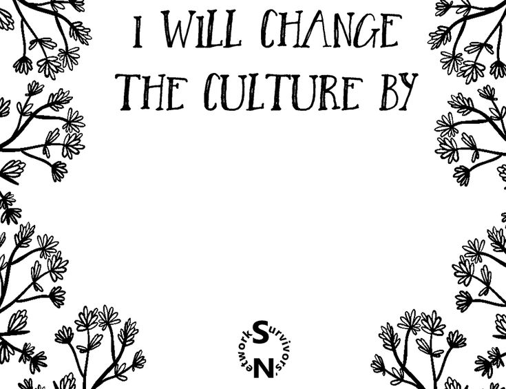 Use this template to let us know what YOU will do to #ChangeTheCulture.