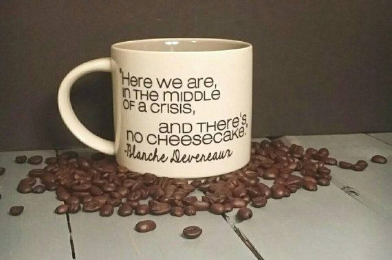 Blanche Devereaux Quote Mug_Golden Girls by CupcakesCustomCuts