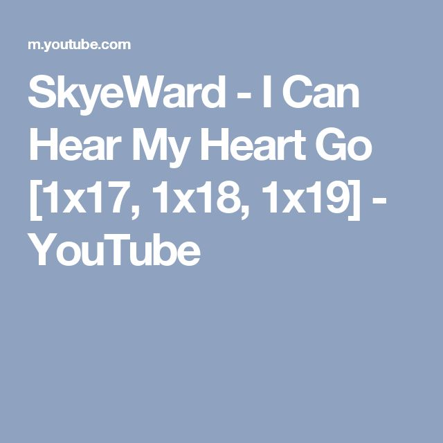 SkyeWard - I Can Hear My Heart Go [1x17, 1x18, 1x19] - YouTube