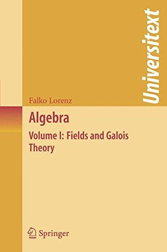 Download free Algebra: Volume I: Fields and Galois Theory (Universitext) pdf
