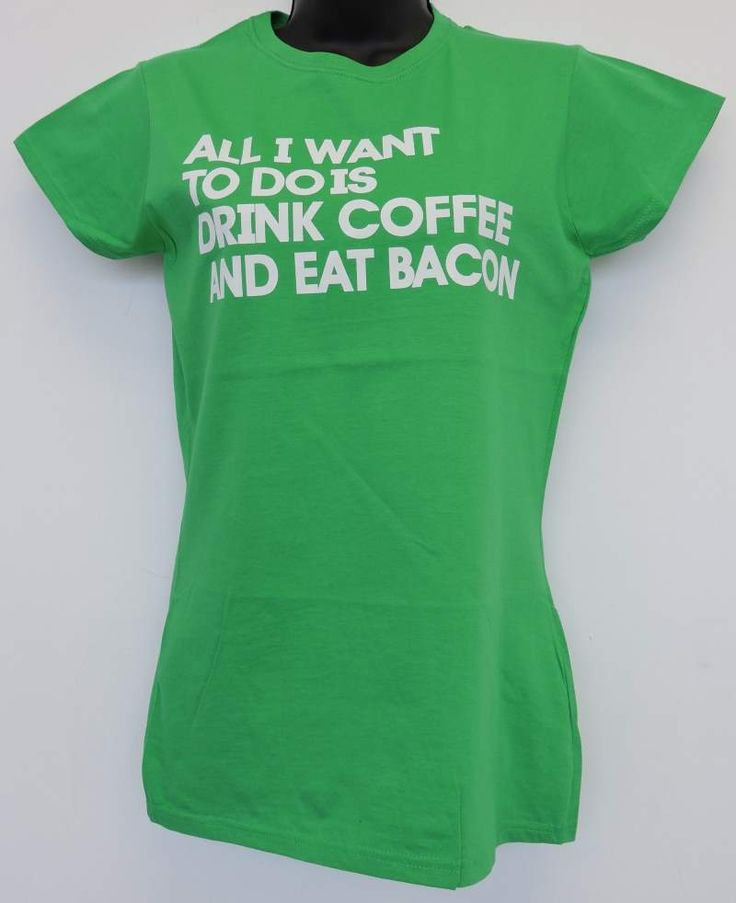 All I want to do is drink coffee and eat bacon