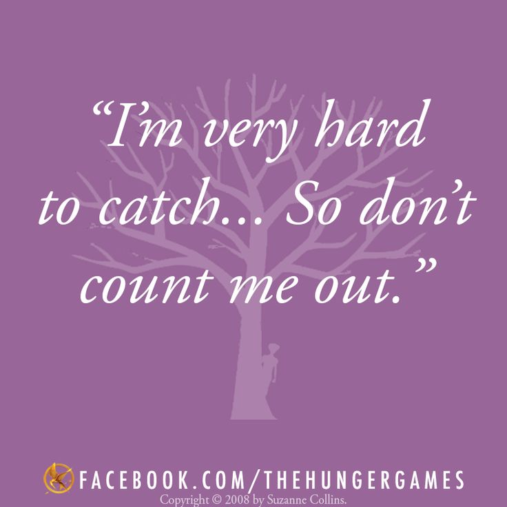 """""""Don't count me out..."""" This is one of my favorite quotations from the #HungerGames trilogy! Find out how you can enter to win a hardcover edition of CATCHING FIRE with an autographed bookplate from Suzanne Collins and a fifty dollar gift card here:  http://www.catchingfirequotes.us/catchingfire #readcatchingfire #quote #rue"""