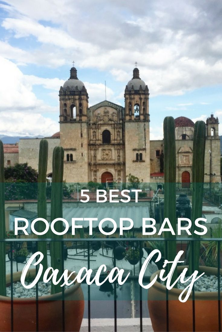 The best rooftops in Oaxaca City Mexico.
