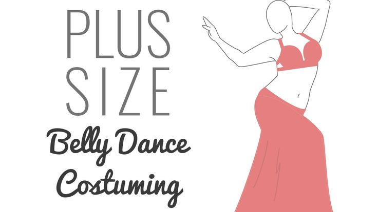 Plus Size Belly Dance Costuming Guide - 3 common challenges, 15 great so...