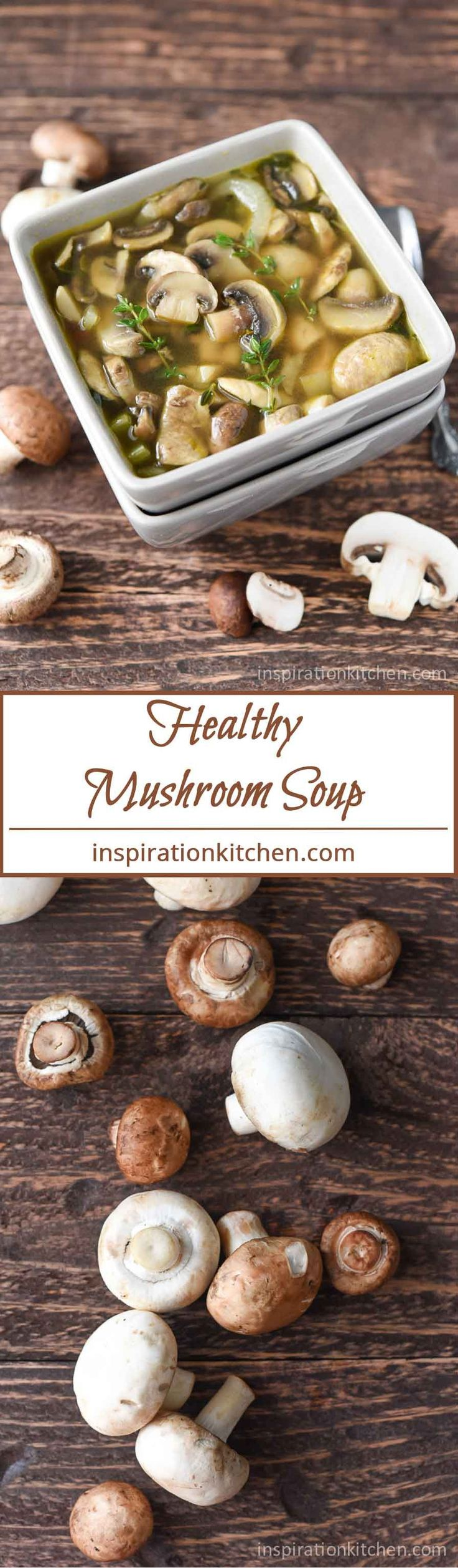 Healthy Mushroom Soup | Inspiration Kitchen- change butter to olive oil and it's 21 Day Fix Approved!