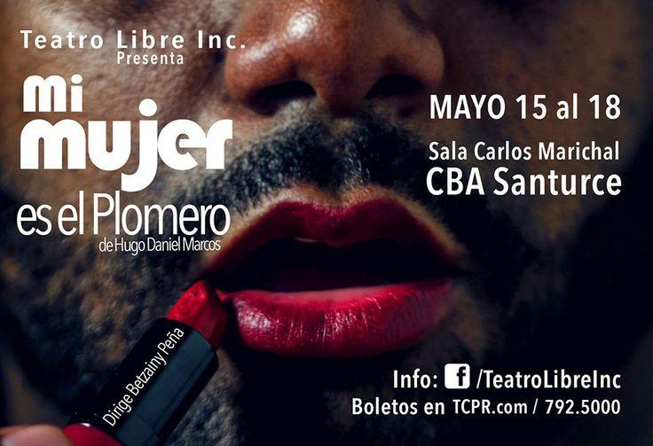 """""""Mi Mujer es el Plomero"""" una comedia de enredos, presentándose del 15-18 de mayo en el CBA-Santurce. Escoge tu asiento en www.tcpr.com"""