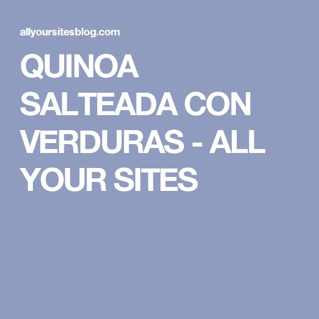 QUINOA SALTEADA CON VERDURAS - ALL YOUR SITES