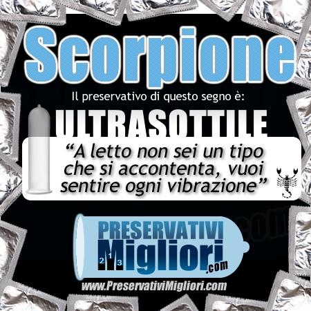 """Scorpione - Preservativo Ultrasottile - """"A letto non sei un tipo che si accontenta, vuoi sentire ogni vibrazione"""" - http://www.preservativimigliori.com/sottili-ultrasottili.html"""