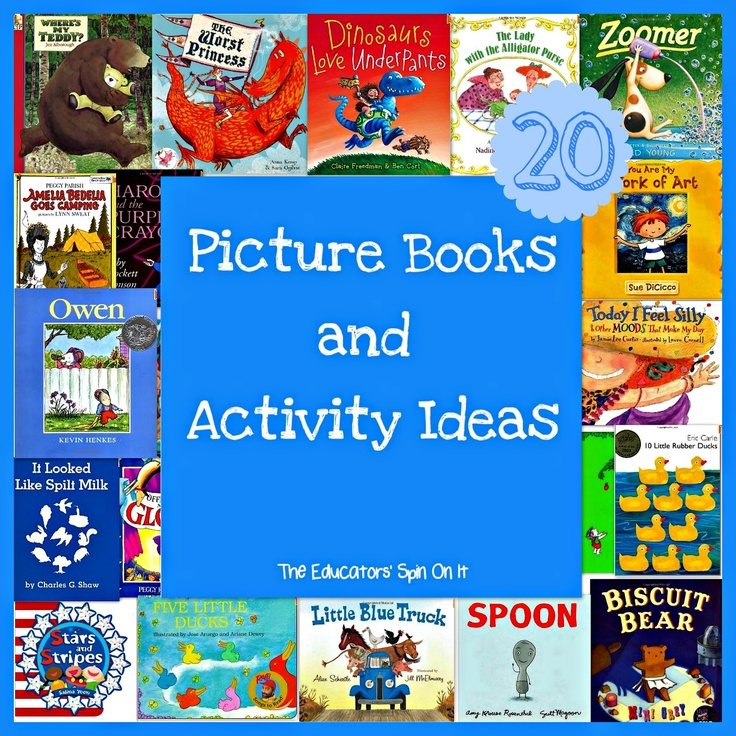 The Educators' Spin On It: 20 Picture Books and Activities Ideas for your child from some of our favorite bloggers!