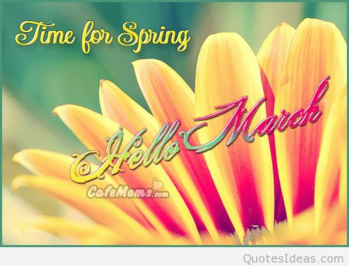 Time For Spring, Hello March spring march hello march march quotes hello march quotes hello march images welcome march welcome march quotes march image quotes