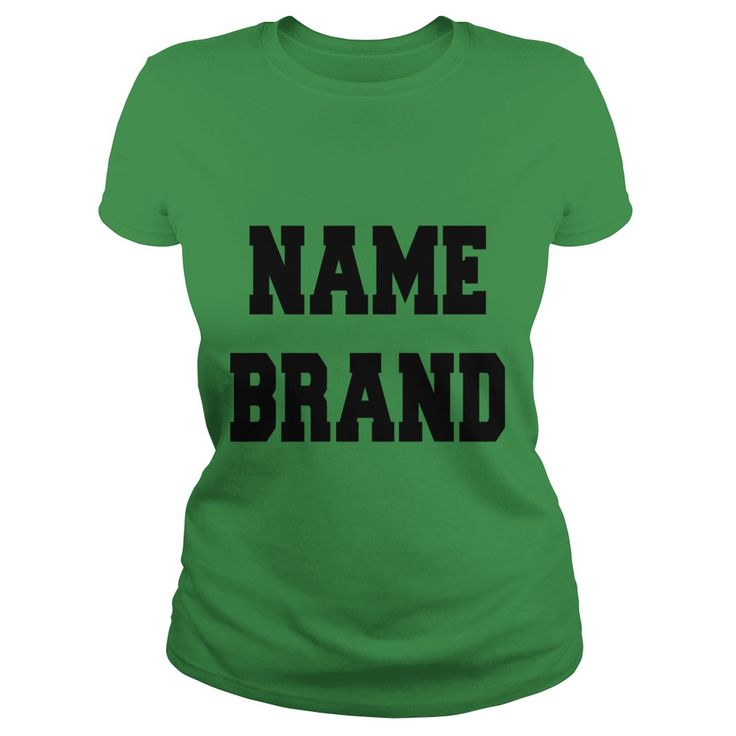Name Brand Womens T-Shirts 1  #gift #ideas #Popular #Everything #Videos #Shop #Animals #pets #Architecture #Art #Cars #motorcycles #Celebrities #DIY #crafts #Design #Education #Entertainment #Food #drink #Gardening #Geek #Hair #beauty #Health #fitness #History #Holidays #events #Home decor #Humor #Illustrations #posters #Kids #parenting #Men #Outdoors #Photography #Products #Quotes #Science #nature #Sports #Tattoos #Technology #Travel #Weddings #Women
