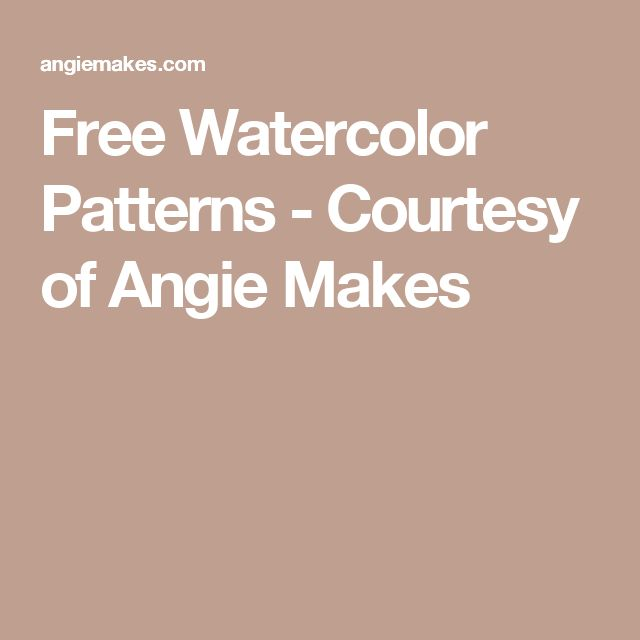 Free Watercolor Patterns - Courtesy of Angie Makes