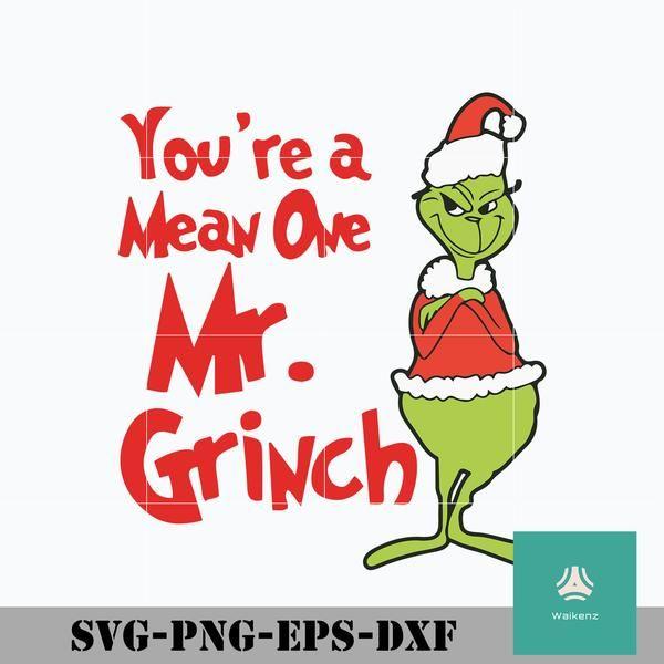 You Re A Mean One Mr Grinch Svg Christmas Svg Png Dxf Eps Digital File Crmas0033 Christmas Svg Mr Grinch Svg