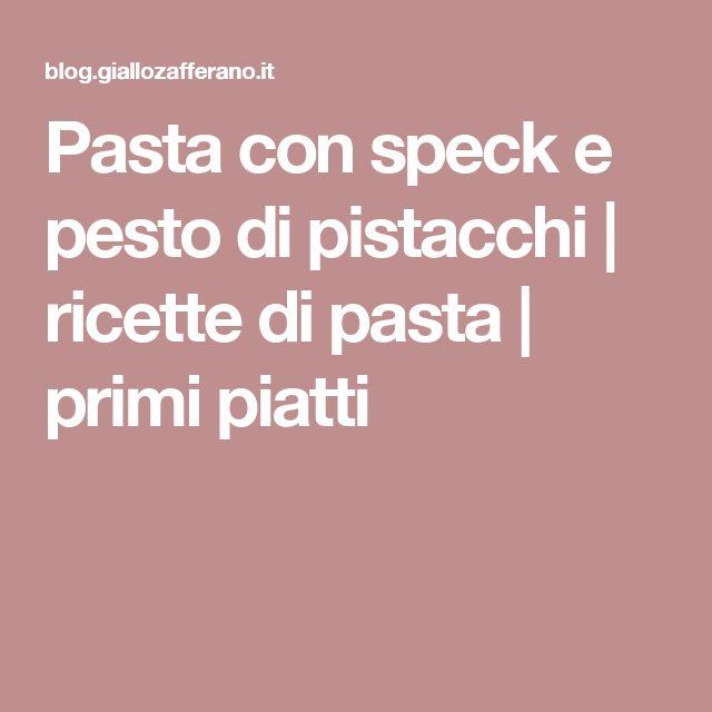 Pasta con speck e pesto di pistacchi | ricette di pasta | primi piatti