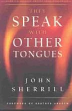 A classic that has inspired millions of readers worldwide, They Speak with Other Tongues is the story of one man's encounter with the Holy Spirit. John Sherrill, a young reporter for Guideposts magazine, set out to gather information about a strange new occurrence happening all over the country. A skeptic when it came to speaking in tongues and the baptism with the Holy Spirit, Sherrill was determined to retain his objectivity while digging out the facts. What he found would change his life.