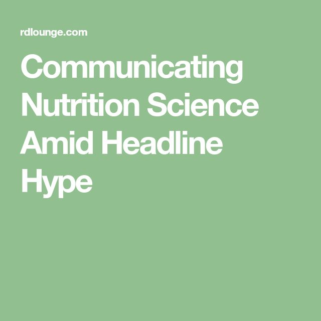 Communicating Nutrition Science Amid Headline Hype