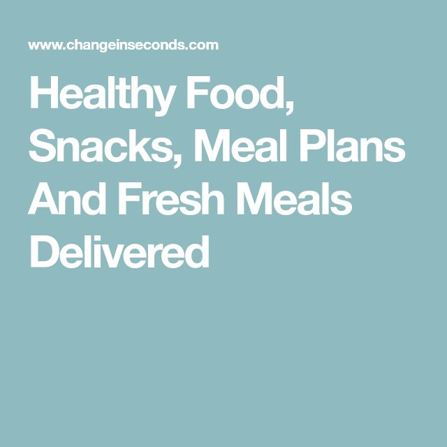 Healthy Food, Snacks, Meal Plans And Fresh Meals Delivered