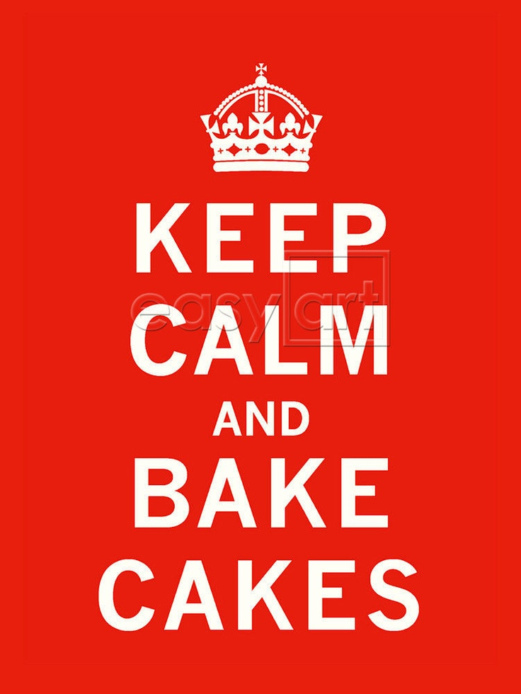 Keep Calm and Bake Cakes