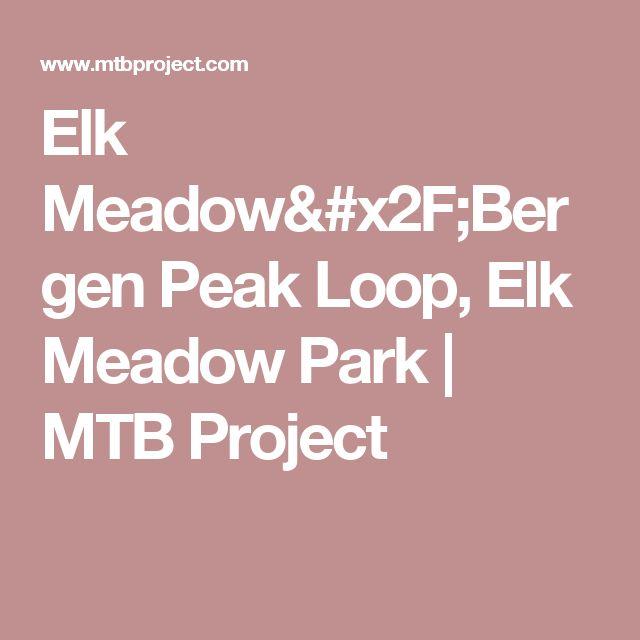 Elk Meadow/Bergen Peak Loop, Elk Meadow Park | MTB Project