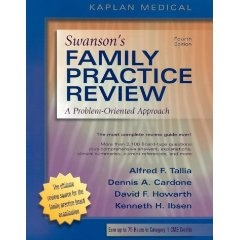 """Swanson's Family Practice Review   Alfred F. Tallia (Author), Dennis A. Cardone (Author), David F. Howarth (Author)     """"The 4th edition of 'Swansons Family Practice Review' provides a succinct, updated review of common issues facing the primary care physician. It's a great tool for the family practice physician preparing for certification or re-certification, as well as those preparing to take the SPEX."""""""