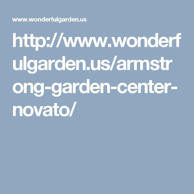 http://www.wonderfulgarden.us/armstrong-garden-center-novato/