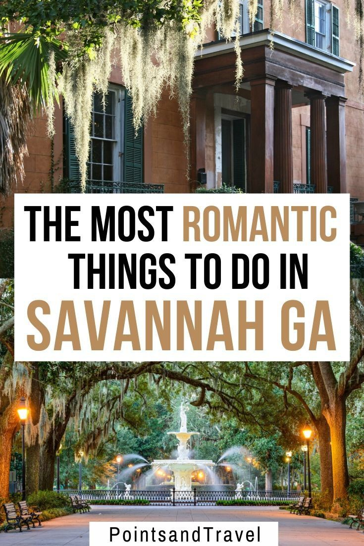 The Most Romantic Things To Do In Savannah Ga How To Spend A Romantic Weekend In Savannah Savannah Geor Romantic Things To Do Savannah Chat Romantic Things