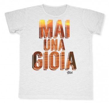Mai una gioia #tshirt #viraltshirt #viral #summer15 #graphic #graphicdesign #italy #maiunagioia