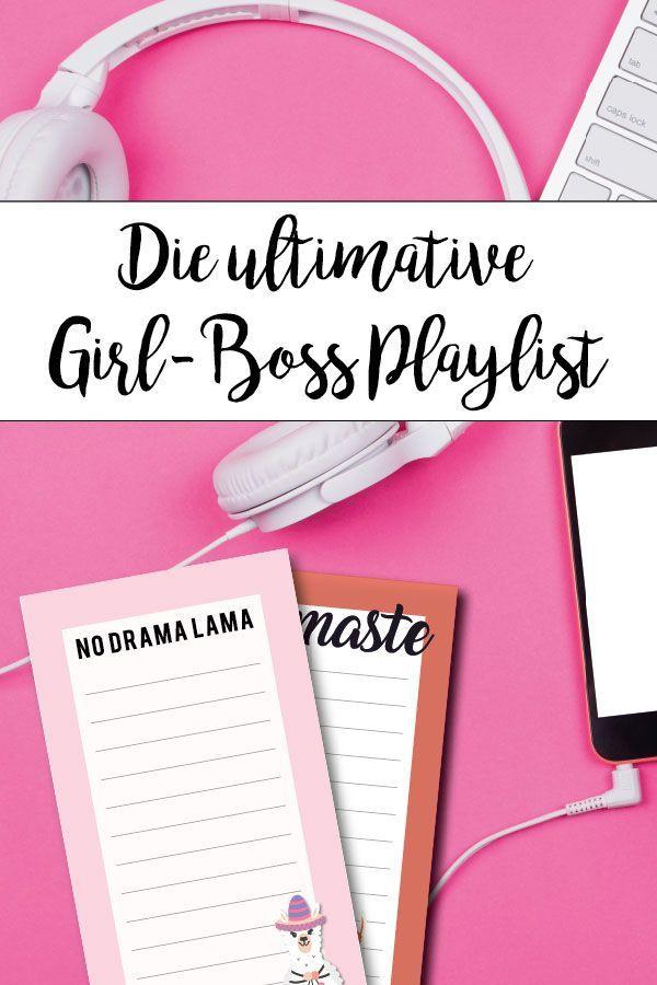 Die Perfekte Motivation Im Buro Die Girl Boss Playlist Auf Spotify