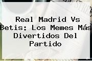 http://tecnoautos.com/wp-content/uploads/imagenes/tendencias/thumbs/real-madrid-vs-betis-los-memes-mas-divertidos-del-partido.jpg Real Madrid vs Betis. Real Madrid vs Betis: los Memes más divertidos del partido, Enlaces, Imágenes, Videos y Tweets - http://tecnoautos.com/actualidad/real-madrid-vs-betis-real-madrid-vs-betis-los-memes-mas-divertidos-del-partido/
