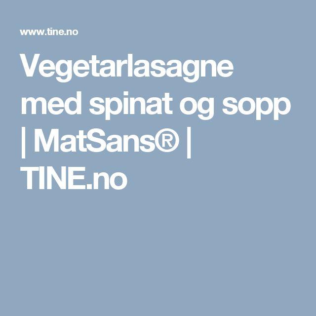 Vegetarlasagne med spinat og sopp | MatSans® | TINE.no
