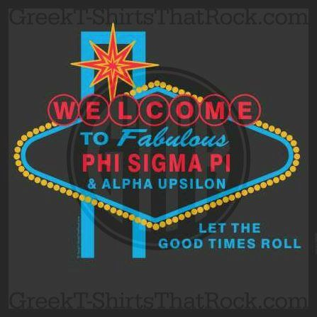 Welcome to fabulous phi sigma pi and alpha upsilon. Let the good times roll! Buy your sorority bid day, recruitment, and fraternity rush shirts with GreekT-ShirtsThatRock today! (800) 644-3066 #GTTR