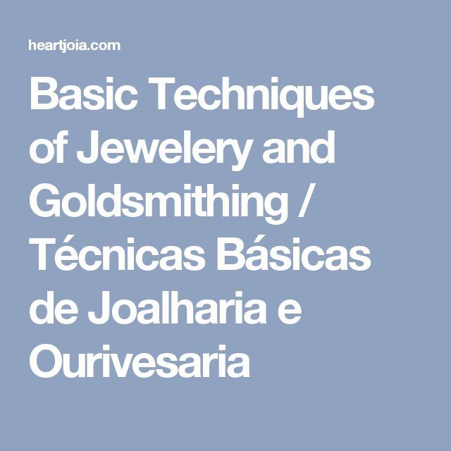 Basic Techniques of Jewelery and Goldsmithing / Técnicas Básicas de Joalharia e Ourivesaria