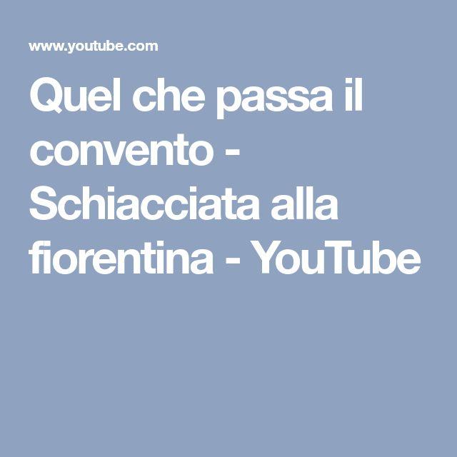 Quel che passa il convento - Schiacciata alla fiorentina - YouTube