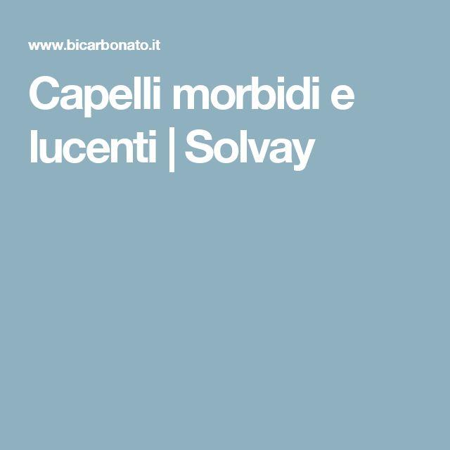 Capelli morbidi e lucenti|Solvay
